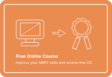 Free Online Course - Improve your SBIRT skills and receive free CE.